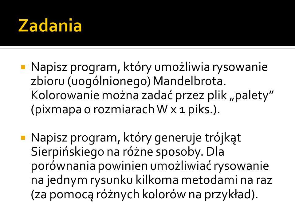 Napisz program, który umożliwia rysowanie zbioru (uogólnionego) Mandelbrota. Kolorowanie można zadać przez plik palety (pixmapa o rozmiarach W x 1 pik