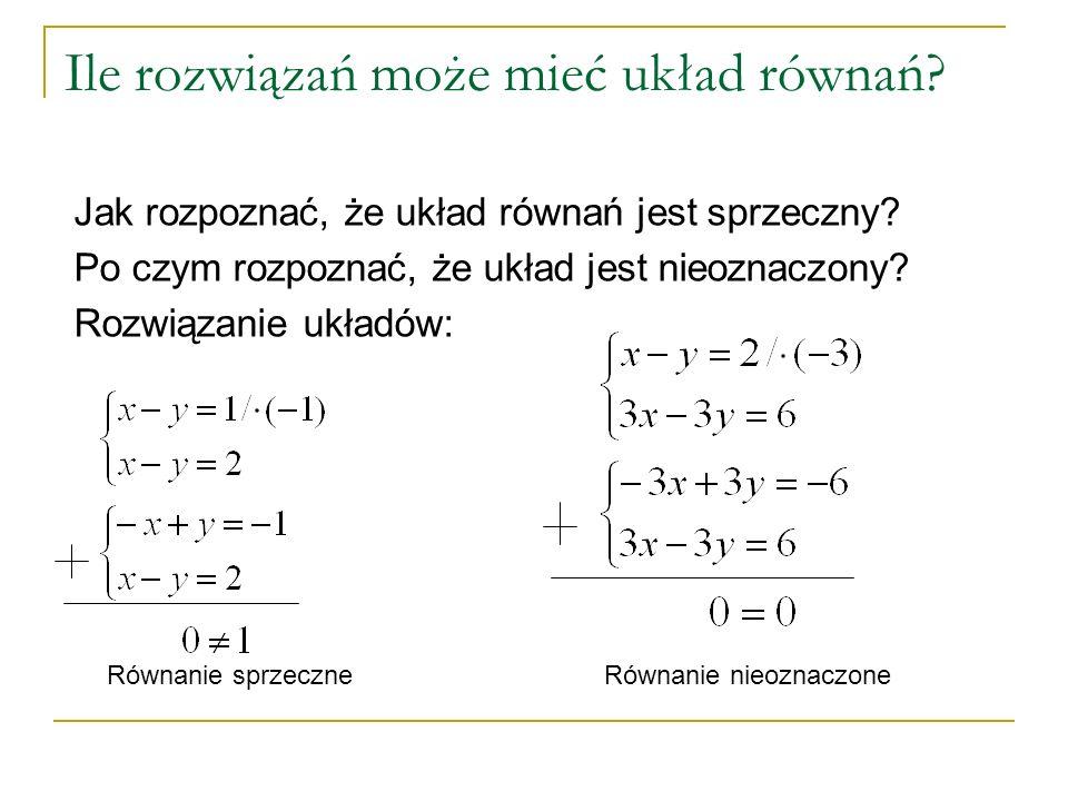 Ile rozwiązań może mieć układ równań? Jak rozpoznać, że układ równań jest sprzeczny? Po czym rozpoznać, że układ jest nieoznaczony? Rozwiązanie układó