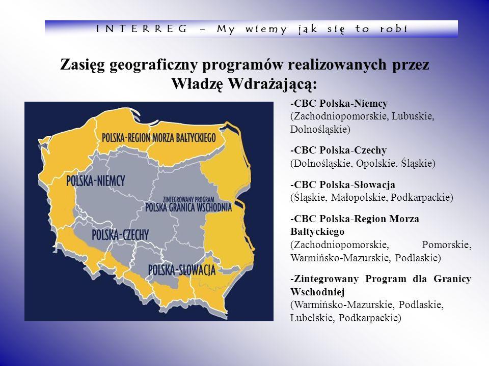 Zasięg geograficzny programów realizowanych przez Władzę Wdrażającą: -CBC Polska-Niemcy (Zachodniopomorskie, Lubuskie, Dolnośląskie) -CBC Polska-Czech