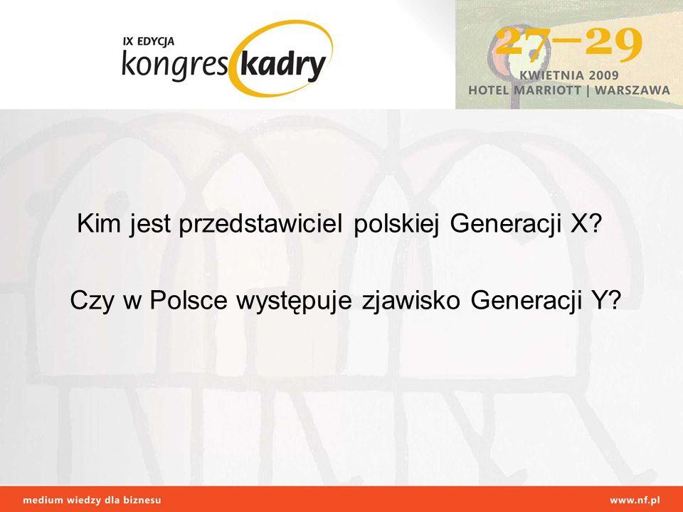 Kim jest przedstawiciel polskiej Generacji X? Czy w Polsce występuje zjawisko Generacji Y?