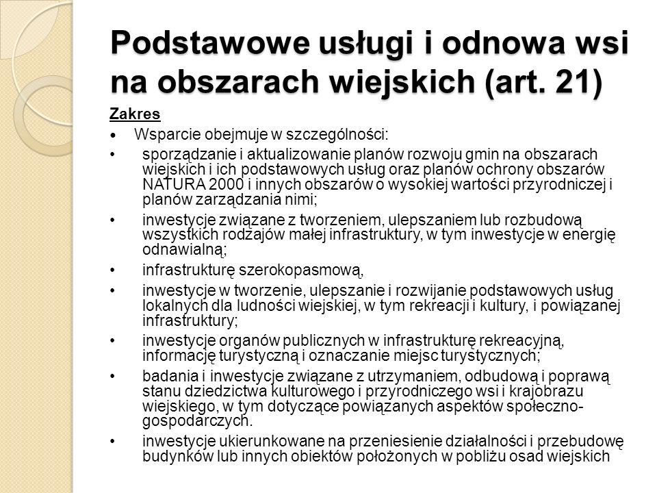 Podstawowe usługi i odnowa wsi na obszarach wiejskich (art. 21) Zakres Wsparcie obejmuje w szczególności: sporządzanie i aktualizowanie planów rozwoju