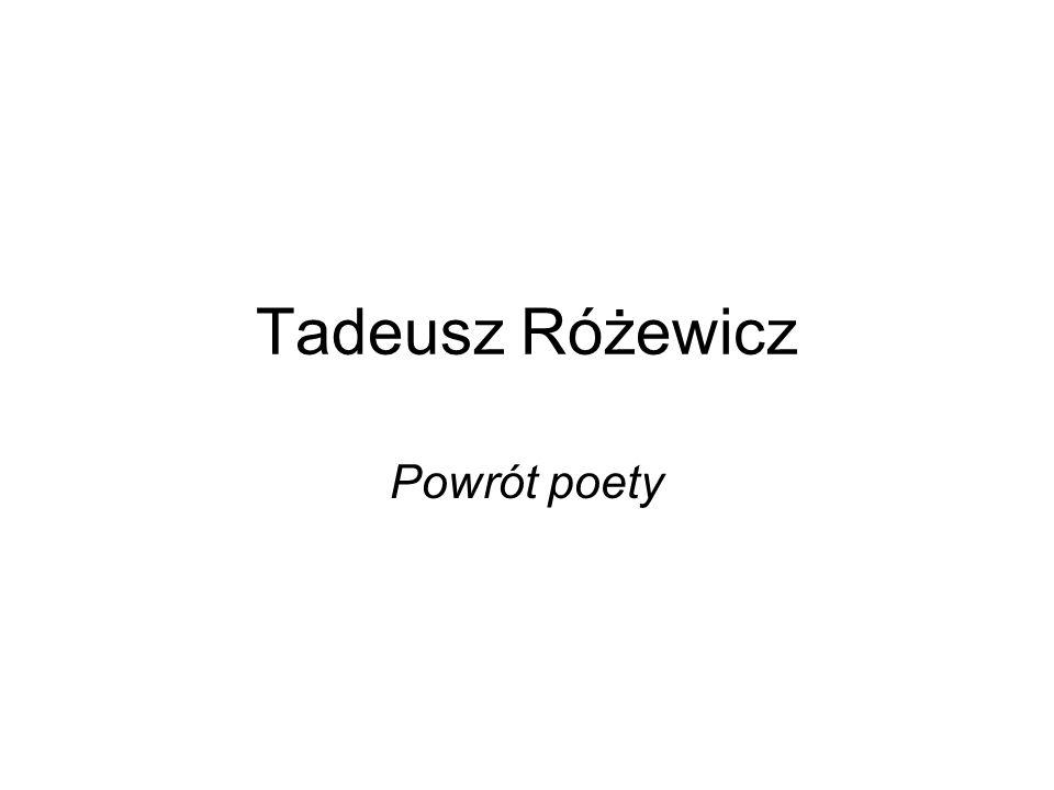 Tadeusz Różewicz Powrót poety