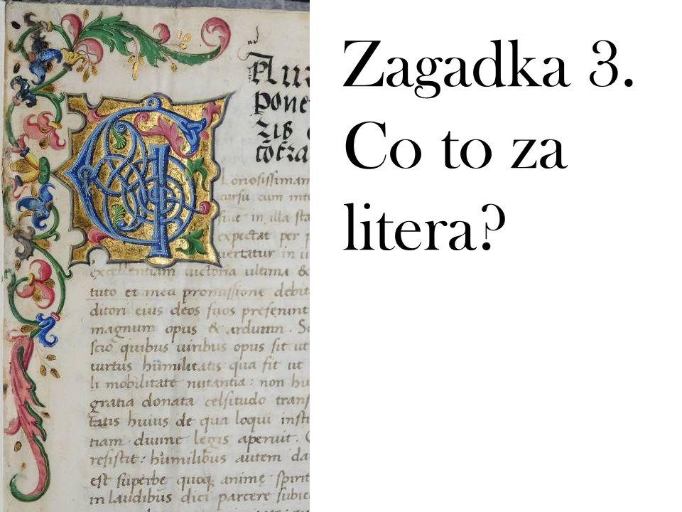 Zagadka 3. Co to za litera?