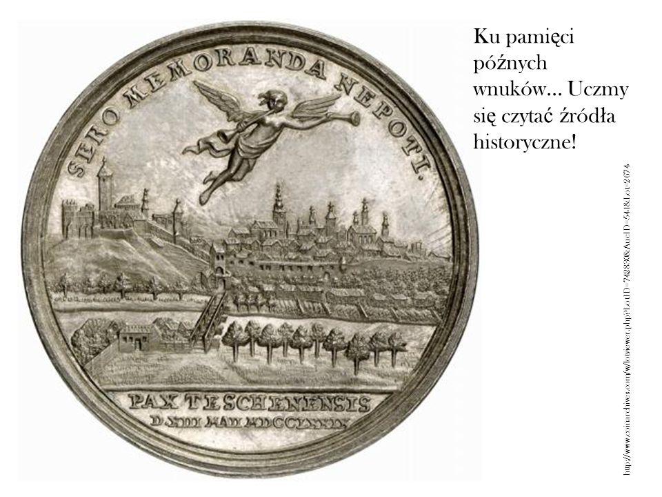 Ku pami ę ci pó ź nych wnuków... Uczmy si ę czyta ć ź ród ł a historyczne! http://www.coinarchives.com/w/lotviewer.php?LotID=742830&AucID=541&Lot=2674