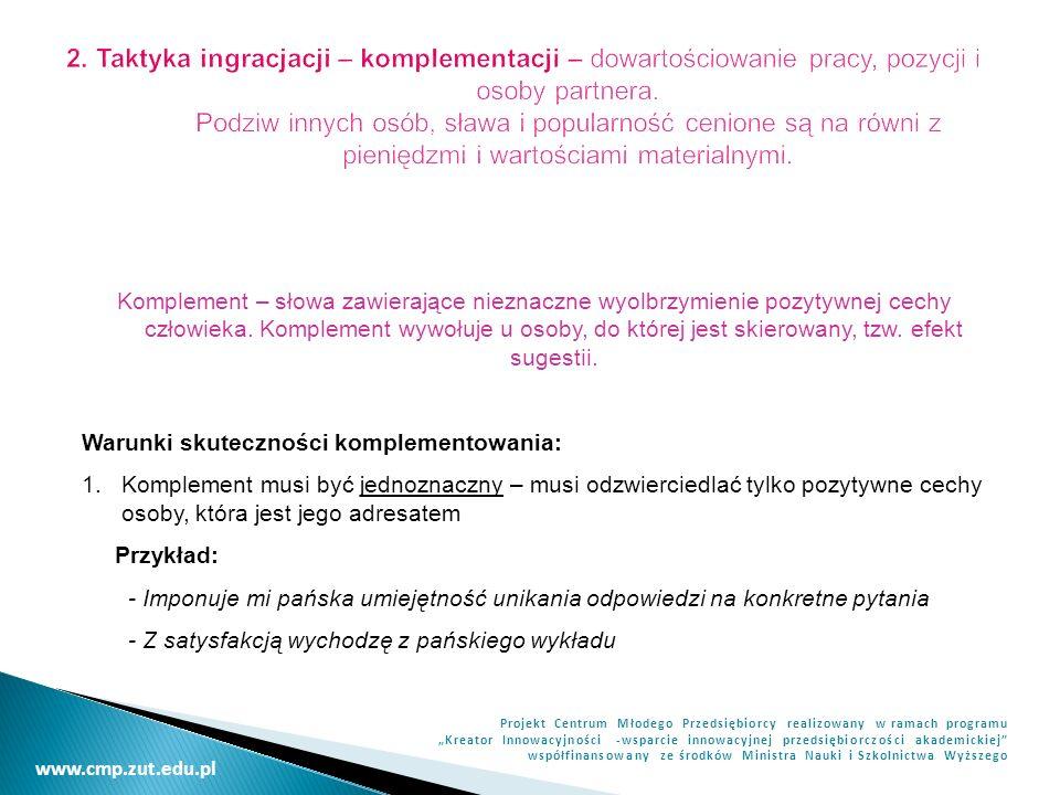 www.cmp.zut.edu.pl Projekt Centrum Młodego Przedsiębiorcy realizowany w ramach programu Kreator Innowacyjności -wsparcie innowacyjnej przedsiębiorczości akademickiej współfinansowany ze środków Ministra Nauki i Szkolnictwa Wyższego 2.