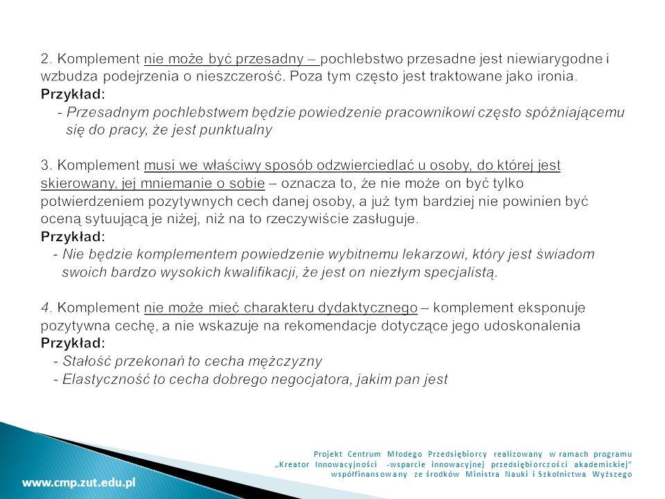 www.cmp.zut.edu.pl Projekt Centrum Młodego Przedsiębiorcy realizowany w ramach programu Kreator Innowacyjności -wsparcie innowacyjnej przedsiębiorczości akademickiej współfinansowany ze środków Ministra Nauki i Szkolnictwa Wyższego 1.