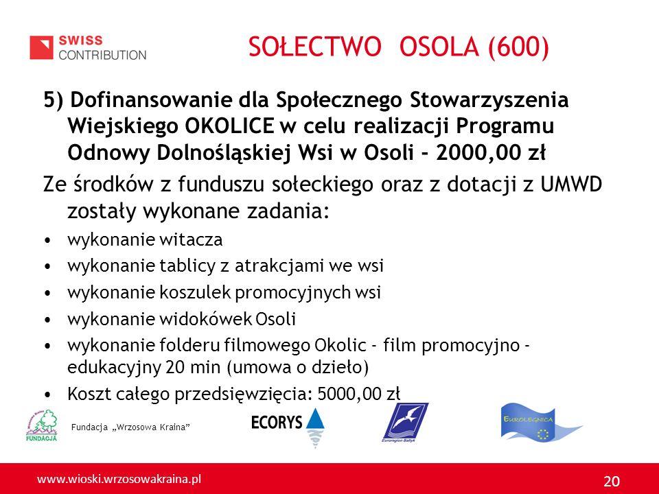 www.wioski.wrzosowakraina.pl 20 5) Dofinansowanie dla Społecznego Stowarzyszenia Wiejskiego OKOLICE w celu realizacji Programu Odnowy Dolnośląskiej Ws