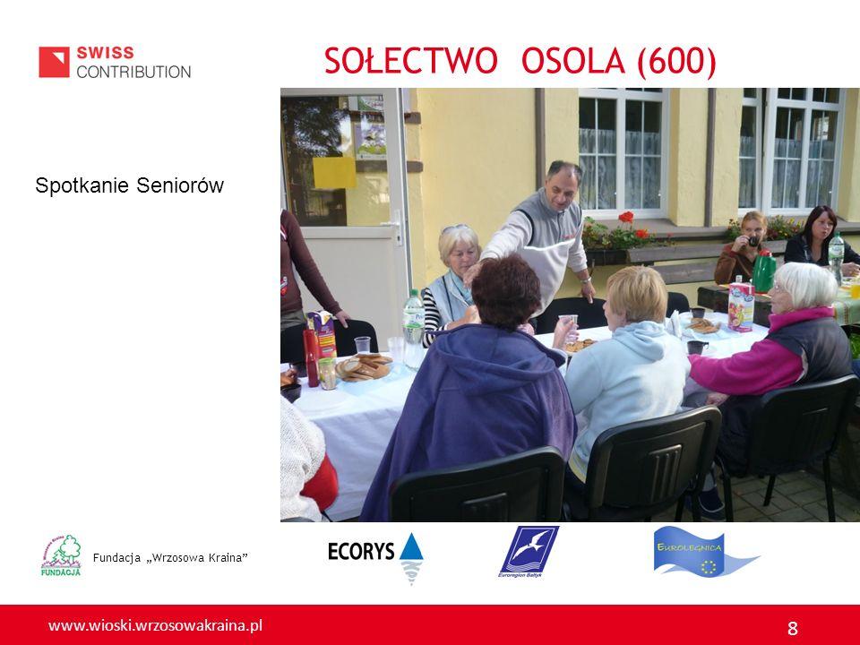 www.wioski.wrzosowakraina.pl 8 Fundacja Wrzosowa Kraina Spotkanie Seniorów SOŁECTWO OSOLA (600)