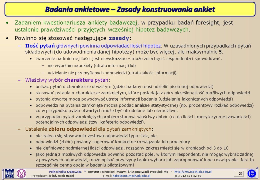 23 Politechnika Krakowska ~ Instytut Technologii Maszyn i Automatyzacji Produkcji M6 ~ http://m6.mech.pk.edu.pl Prowadzący: dr inż. Jacek Habele-mail: