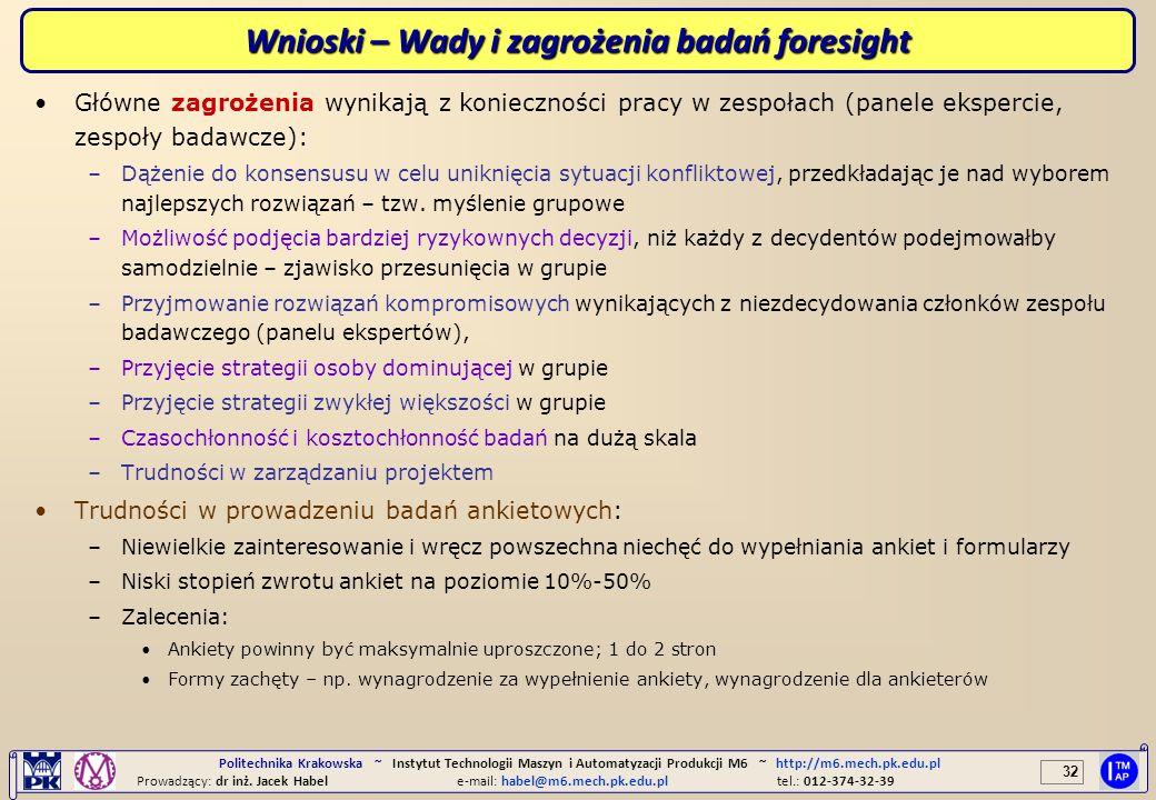 32 Politechnika Krakowska ~ Instytut Technologii Maszyn i Automatyzacji Produkcji M6 ~ http://m6.mech.pk.edu.pl Prowadzący: dr inż. Jacek Habele-mail: