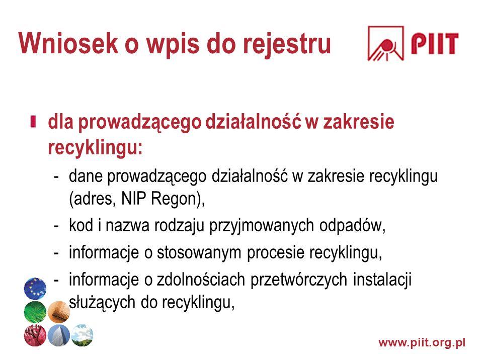 Wniosek o wpis do rejestru dla prowadzącego działalność w zakresie recyklingu: -dane prowadzącego działalność w zakresie recyklingu (adres, NIP Regon)