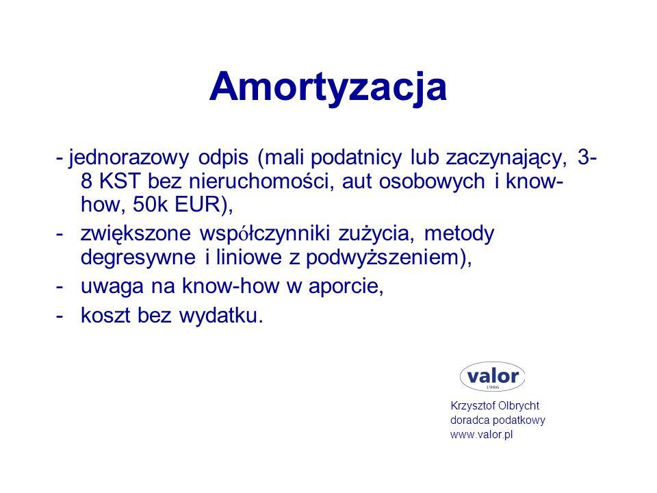 Amortyzacja - jednorazowy odpis (mali podatnicy lub zaczynający, 3- 8 KST bez nieruchomości, aut osobowych i know- how, 50k EUR), -zwiększone wsp ó łc