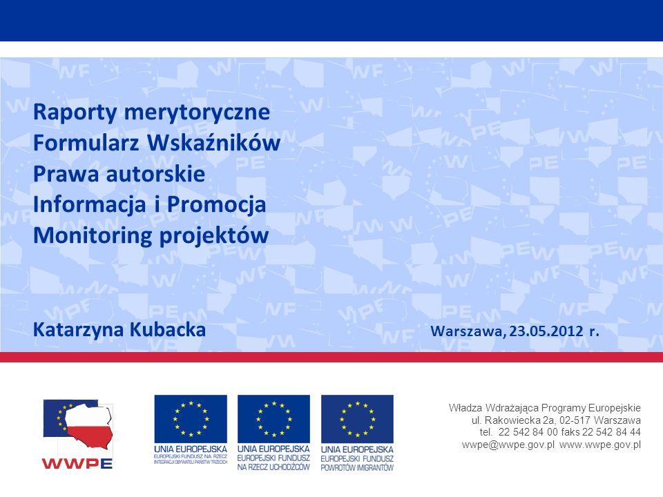 Władza Wdrażająca Programy Europejskie ul. Rakowiecka 2a, 02-517 Warszawa tel. 22 542 84 00 faks 22 542 84 44 wwpe@wwpe.gov.pl www.wwpe.gov.pl Raporty