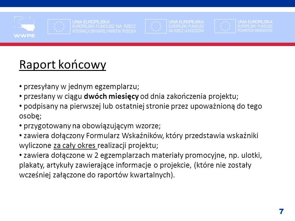 7 Raport końcowy przesyłany w jednym egzemplarzu; przesłany w ciągu dwóch miesięcy od dnia zakończenia projektu; podpisany na pierwszej lub ostatniej
