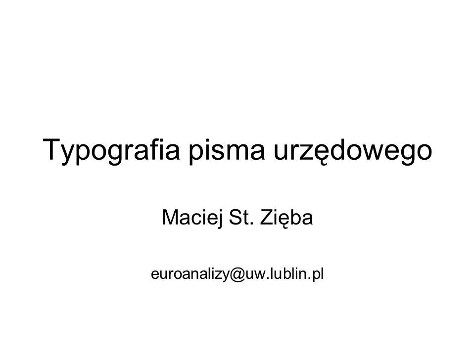 Typografia pisma urzędowego Maciej St. Zięba euroanalizy@uw.lublin.pl