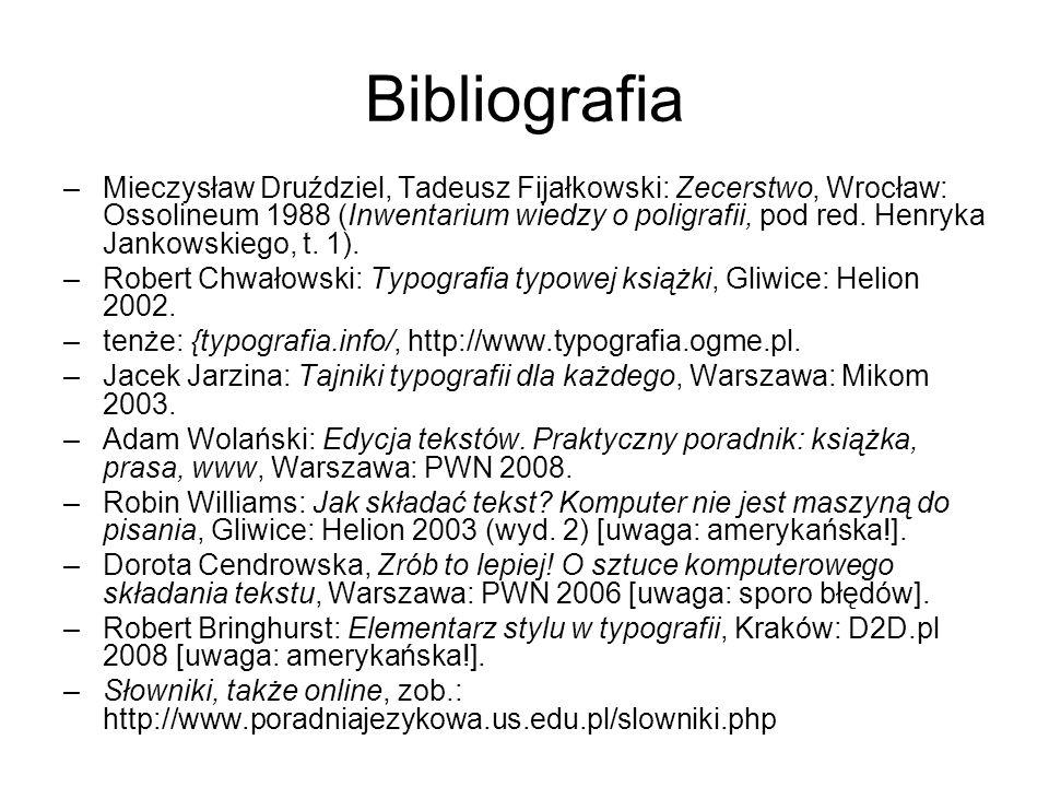 Bibliografia –Mieczysław Druździel, Tadeusz Fijałkowski: Zecerstwo, Wrocław: Ossolineum 1988 (Inwentarium wiedzy o poligrafii, pod red. Henryka Jankow