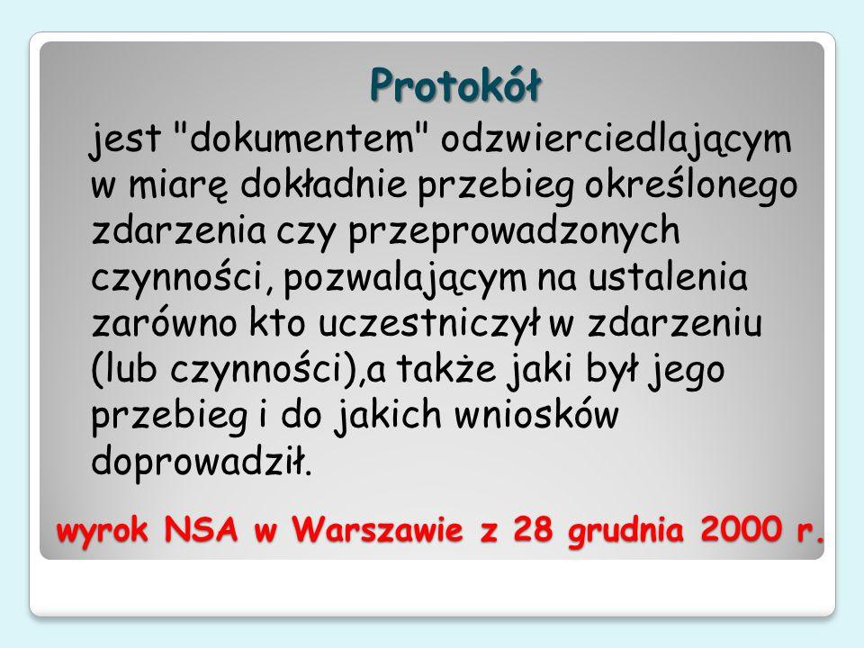 wyrok NSA w Warszawie z 28 grudnia 2000 r. Protokół Protokół jest