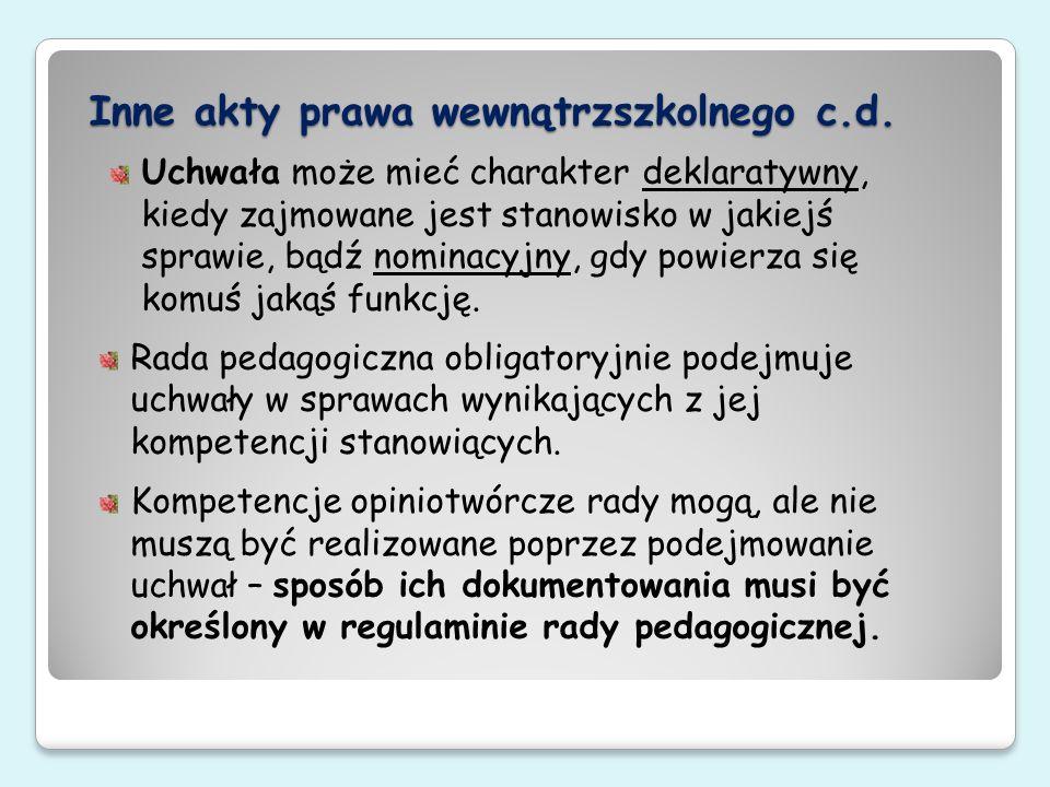 Konstrukcja uchwały rady pedagogicznej 1.Nazwa aktu prawnego – Uchwała 2.