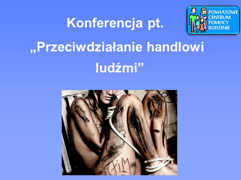 Konferencja pt. Przeciwdziałanie handlowi ludźmi