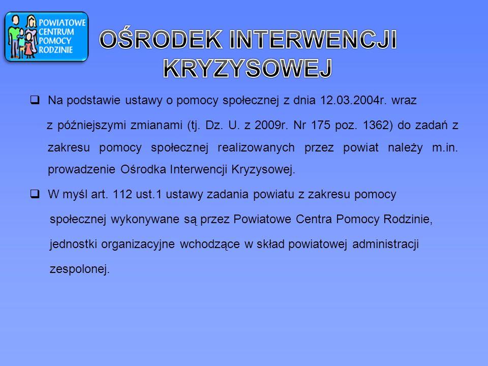 Na podstawie ustawy o pomocy społecznej z dnia 12.03.2004r. wraz z późniejszymi zmianami (tj. Dz. U. z 2009r. Nr 175 poz. 1362) do zadań z zakresu pom
