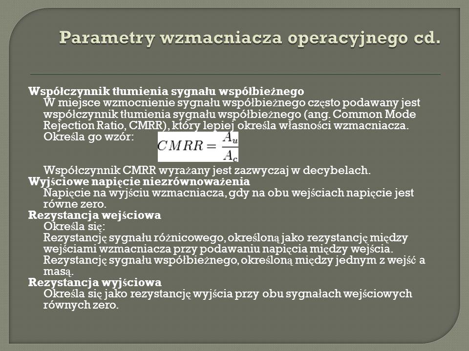 http://pl.wikipedia.org/wiki/Wzmacniacz_oper acyjny, http://pl.wikibooks.org/wiki/Wzmacniacze_op eracyjne, http://www.elportal.pl/ea/wzmoper.html, http://marcin-site.republika.pl/wzmo.html.