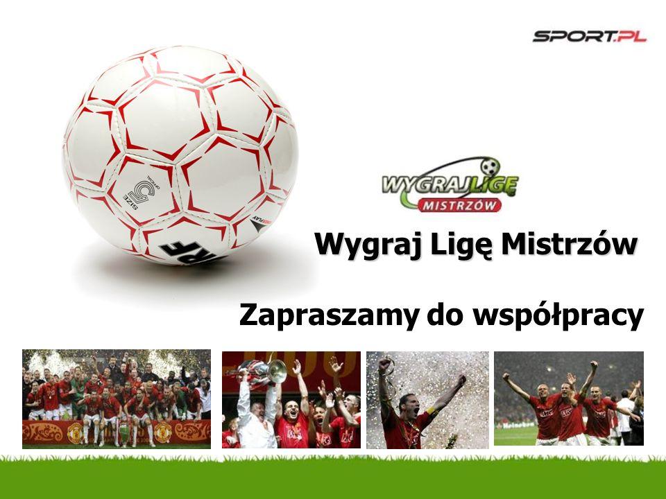 Zapraszamy do współpracy Wygraj Ligę Mistrzów