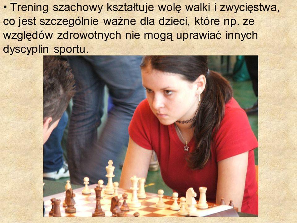Trening szachowy kształtuje wolę walki i zwycięstwa, co jest szczególnie ważne dla dzieci, które np. ze względów zdrowotnych nie mogą uprawiać innych