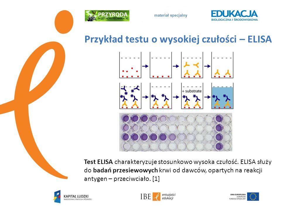 materiał specjalny Przykład testu o wysokiej czułości – ELISA Test ELISA charakteryzuje stosunkowo wysoka czułość. ELISA służy do badań przesiewowych