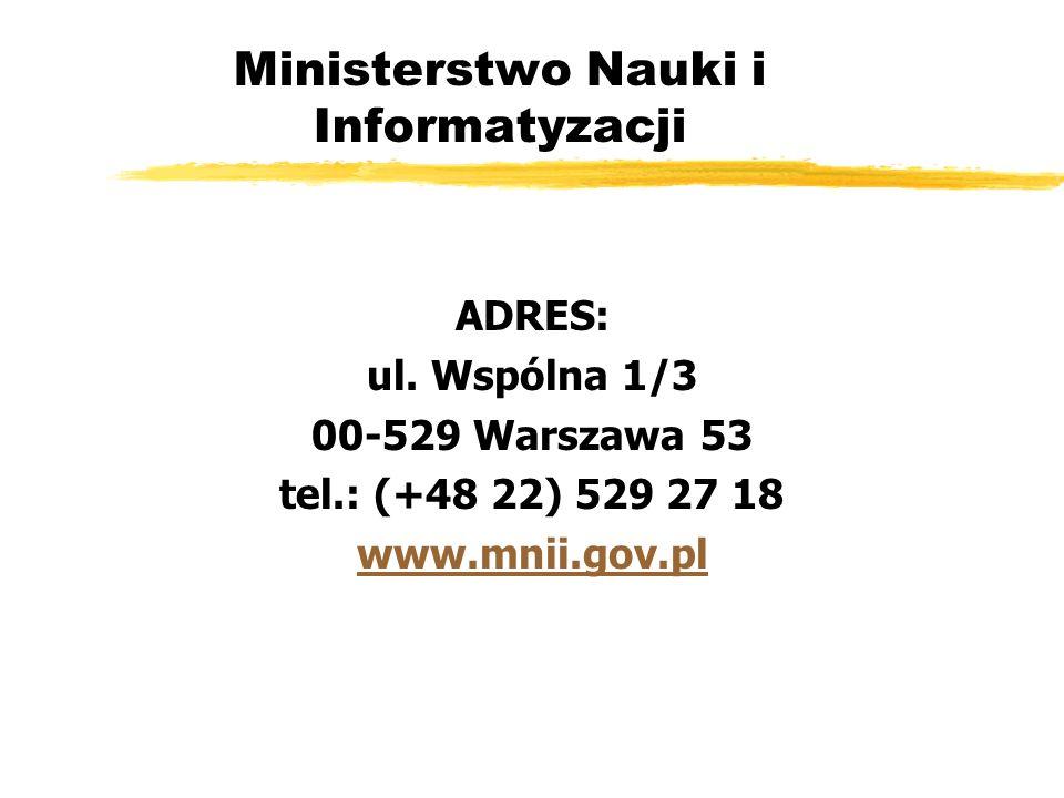 Ministerstwo Nauki i Informatyzacji ADRES: ul.