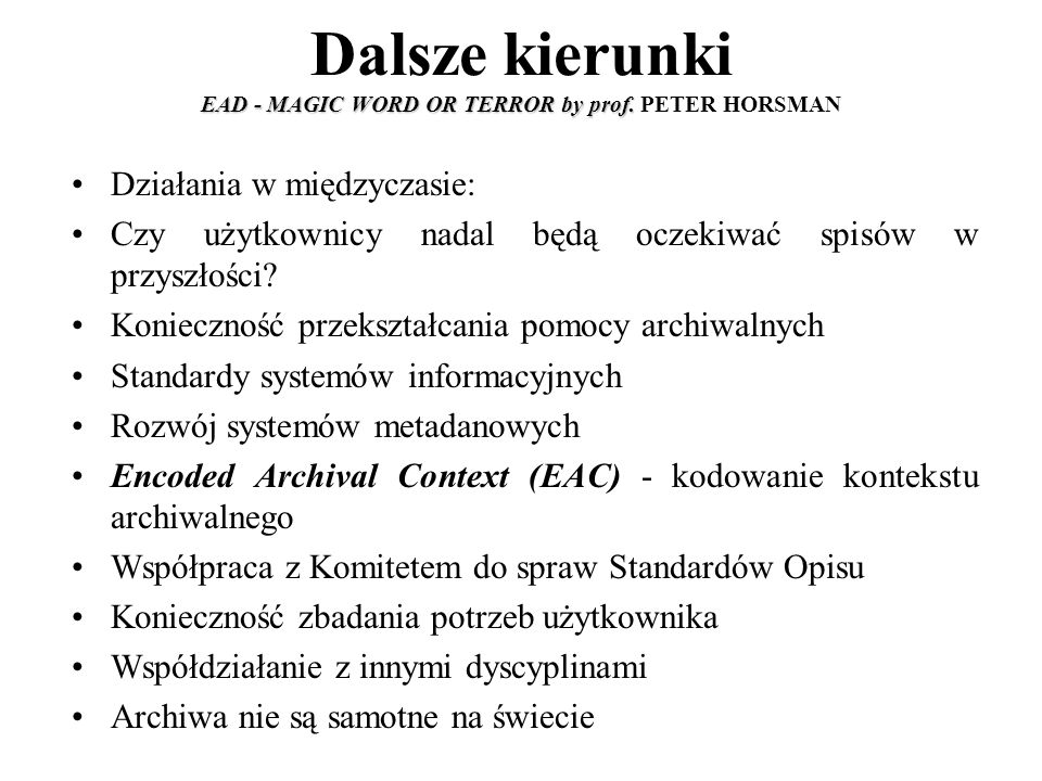EAD - MAGIC WORD OR TERROR by prof. Dalsze kierunki EAD - MAGIC WORD OR TERROR by prof.