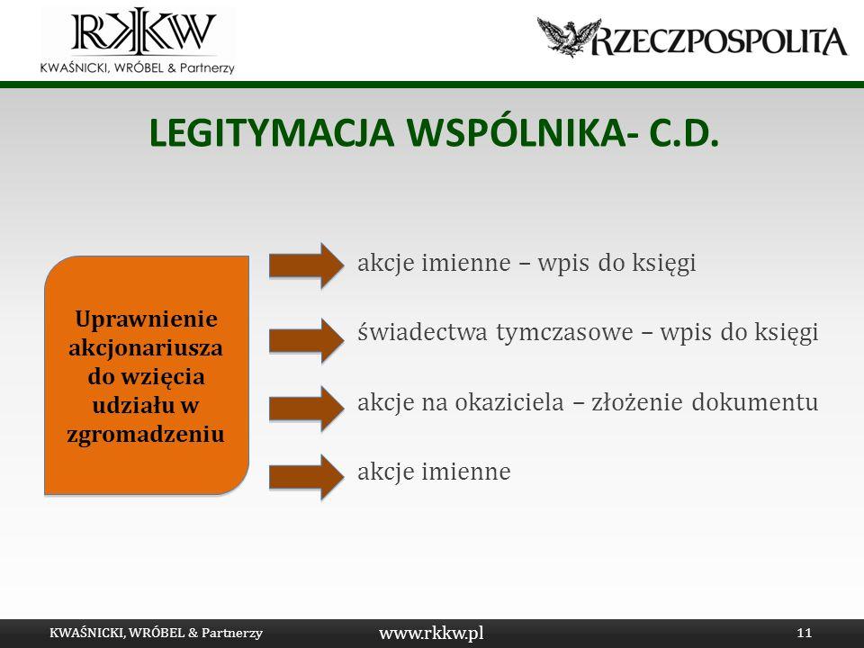 www.rkkw.pl LEGITYMACJA WSPÓLNIKA- C.D. akcje imienne – wpis do księgi świadectwa tymczasowe – wpis do księgi akcje na okaziciela – złożenie dokumentu