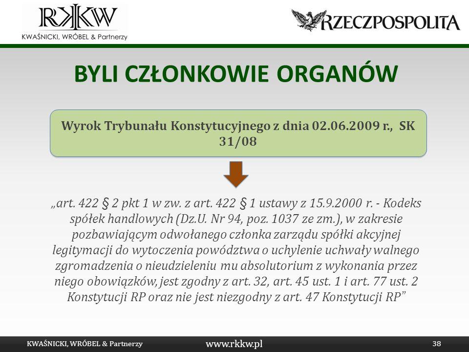 www.rkkw.pl BYLI CZŁONKOWIE ORGANÓW art. 422 § 2 pkt 1 w zw. z art. 422 § 1 ustawy z 15.9.2000 r. - Kodeks spółek handlowych (Dz.U. Nr 94, poz. 1037 z