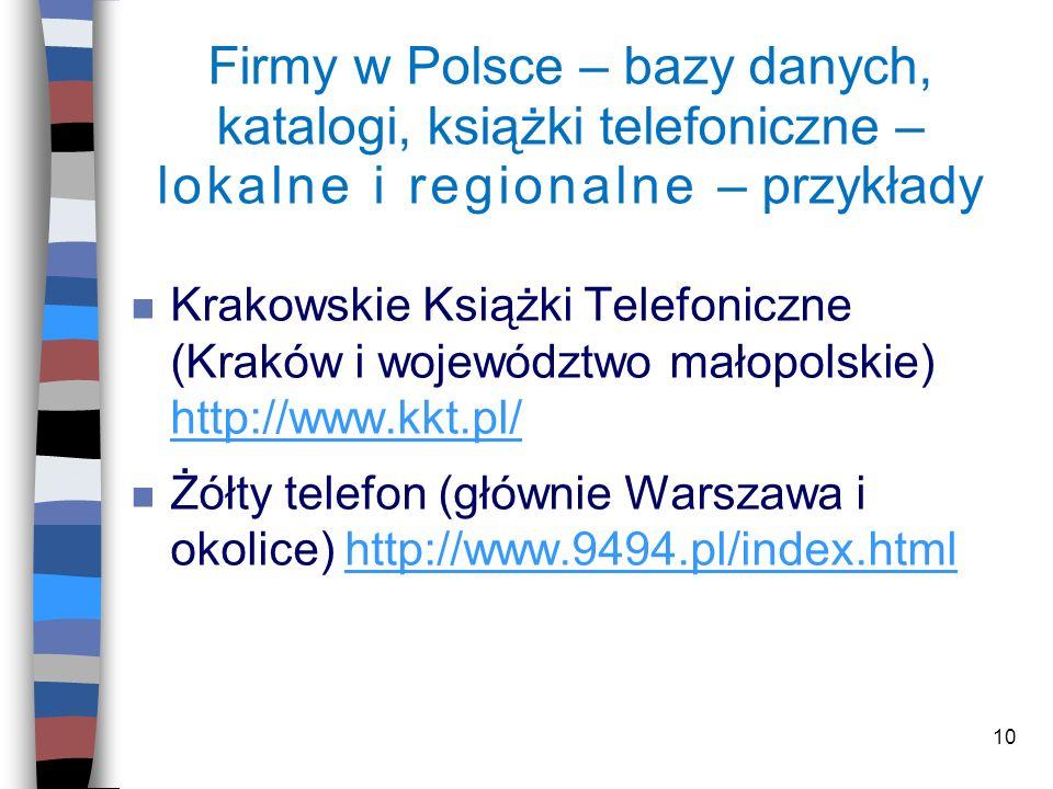 10 Firmy w Polsce – bazy danych, katalogi, książki telefoniczne – lokalne i regionalne – przykłady n Krakowskie Książki Telefoniczne (Kraków i wojewód