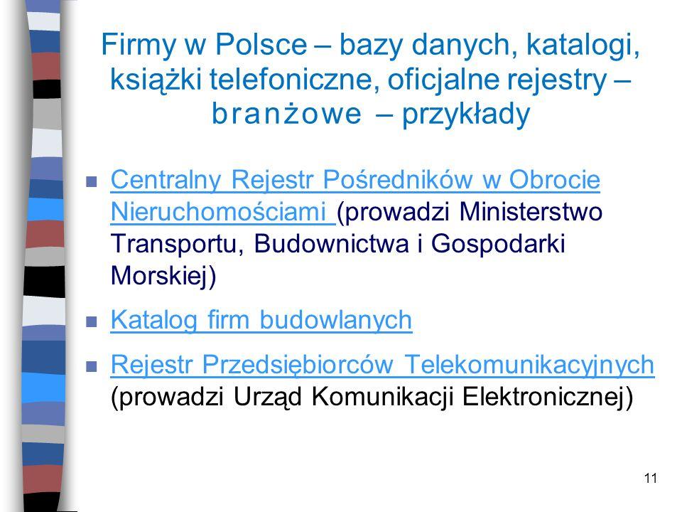 11 Firmy w Polsce – bazy danych, katalogi, książki telefoniczne, oficjalne rejestry – branżowe – przykłady n Centralny Rejestr Pośredników w Obrocie N