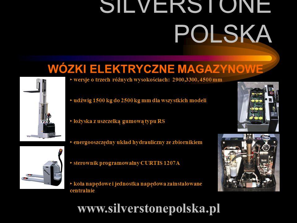 SILVERSTONE POLSKA WÓZKI ELEKTRYCZNE MAGAZYNOWE wersje o trzech różnych wysokościach: 2900,3300, 4500 mm udźwig 1500 kg do 2500 kg mm dla wszystkich m