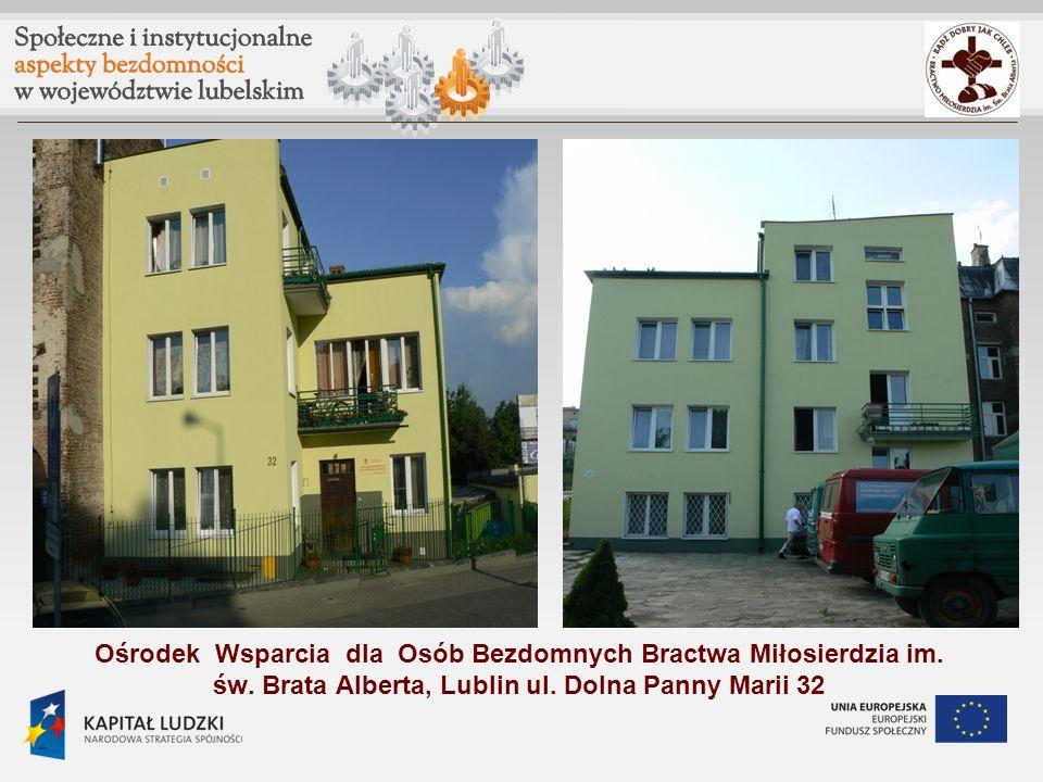 Ośrodek Wsparcia dla Osób Bezdomnych Bractwa Miłosierdzia im. św. Brata Alberta, Lublin ul. Dolna Panny Marii 32