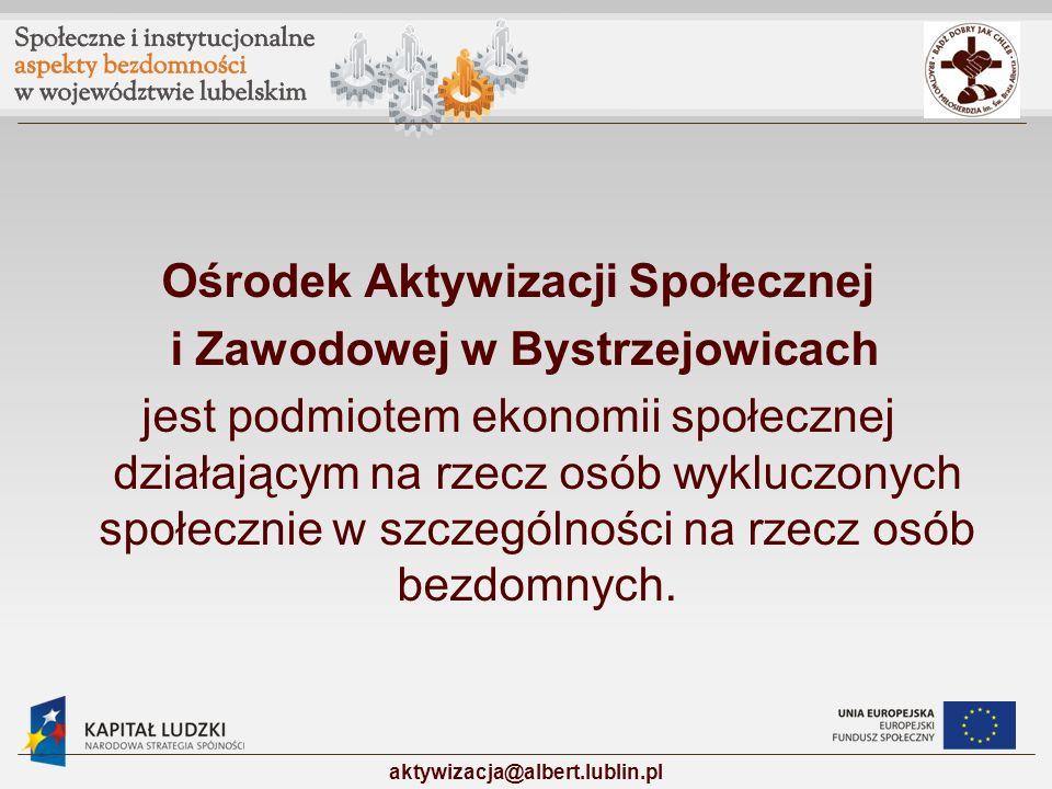 Ośrodek Aktywizacji Społecznej i Zawodowej w Bystrzejowicach jest podmiotem ekonomii społecznej działającym na rzecz osób wykluczonych społecznie w sz