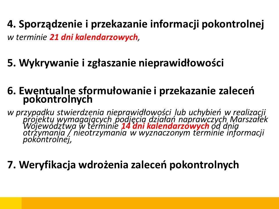 4. Sporządzenie i przekazanie informacji pokontrolnej w terminie 21 dni kalendarzowych, 5. Wykrywanie i zgłaszanie nieprawidłowości 6. Ewentualne sfor