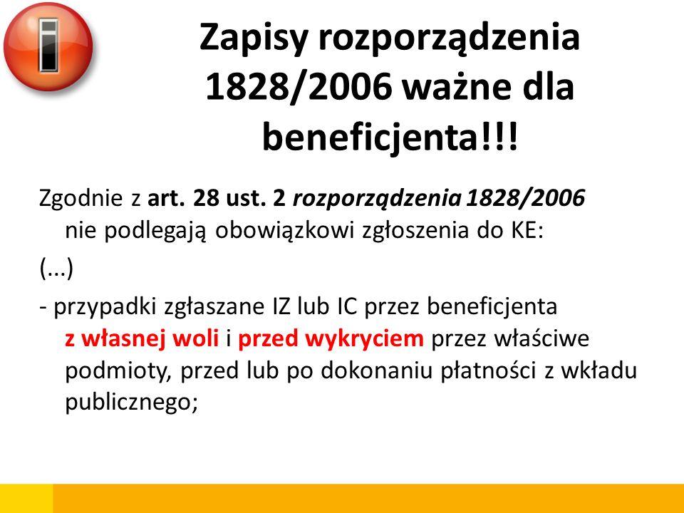 Zapisy rozporządzenia 1828/2006 ważne dla beneficjenta!!! Zgodnie z art. 28 ust. 2 rozporządzenia 1828/2006 nie podlegają obowiązkowi zgłoszenia do KE