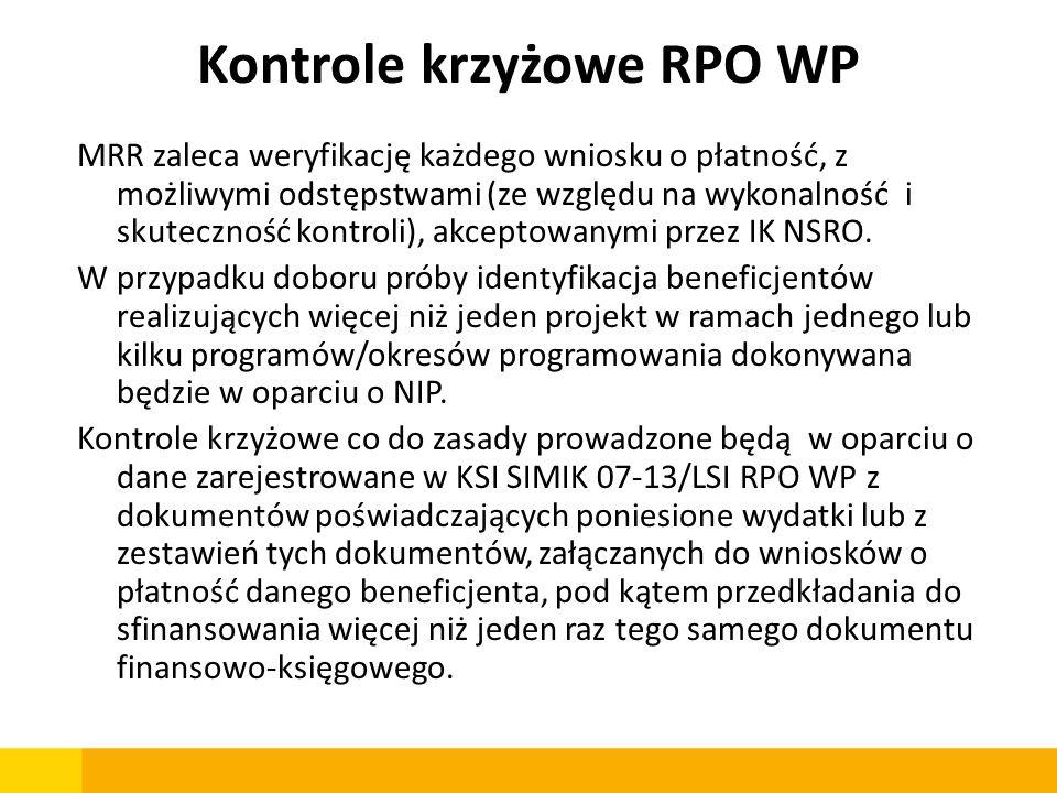 Kontrole krzyżowe RPO WP MRR zaleca weryfikację każdego wniosku o płatność, z możliwymi odstępstwami (ze względu na wykonalność i skuteczność kontroli