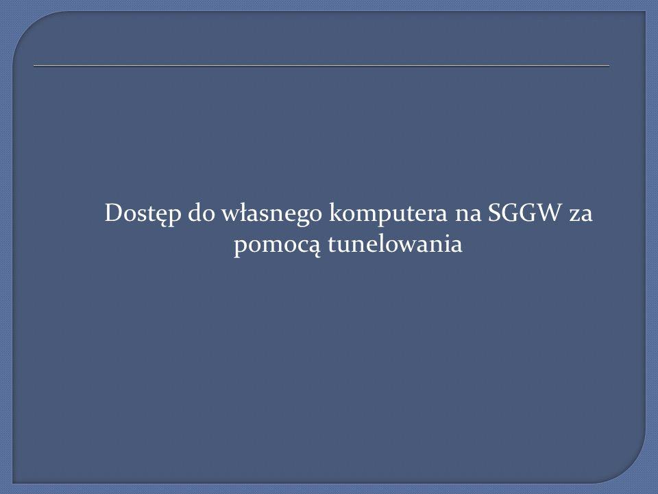 Dostęp do własnego komputera na SGGW za pomocą tunelowania