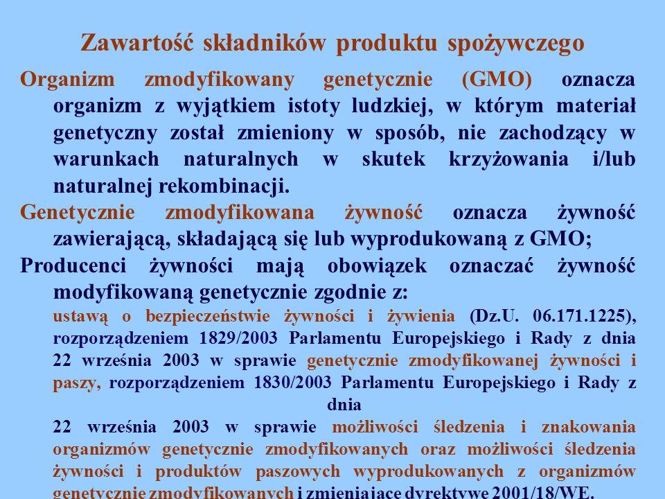 Zawartość składników produktu spożywczego Organizm zmodyfikowany genetycznie (GMO) oznacza organizm z wyjątkiem istoty ludzkiej, w którym materiał gen