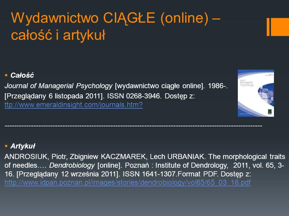 Wydawnictwo CIĄGŁE (online) – całość i artykuł Całość Journal of Managerial Psychology [wydawnictwo ciągłe online]. 1986-. [Przeglądany 6 listopada 20