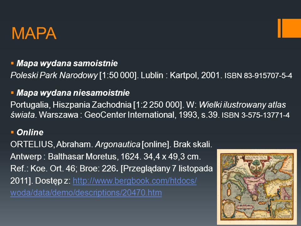 MAPA Mapa wydana samoistnie Poleski Park Narodowy [1:50 000]. Lublin : Kartpol, 2001. ISBN 83-915707-5-4 Mapa wydana niesamoistnie Portugalia, Hiszpan