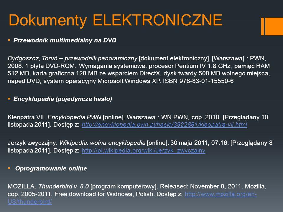 Dokumenty ELEKTRONICZNE Przewodnik multimedialny na DVD Bydgoszcz, Toruń – przewodnik panoramiczny [dokument elektroniczny]. [Warszawa] : PWN, 2008. 1
