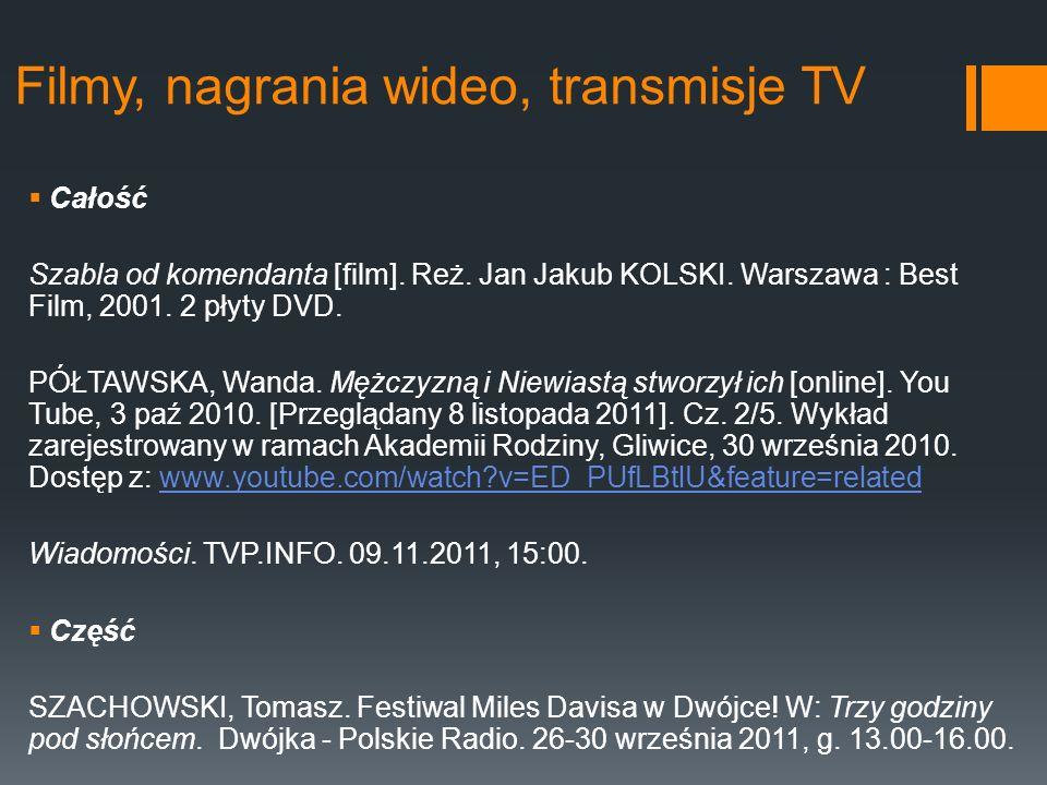 Filmy, nagrania wideo, transmisje TV Całość Szabla od komendanta [film]. Reż. Jan Jakub KOLSKI. Warszawa : Best Film, 2001. 2 płyty DVD. PÓŁTAWSKA, Wa