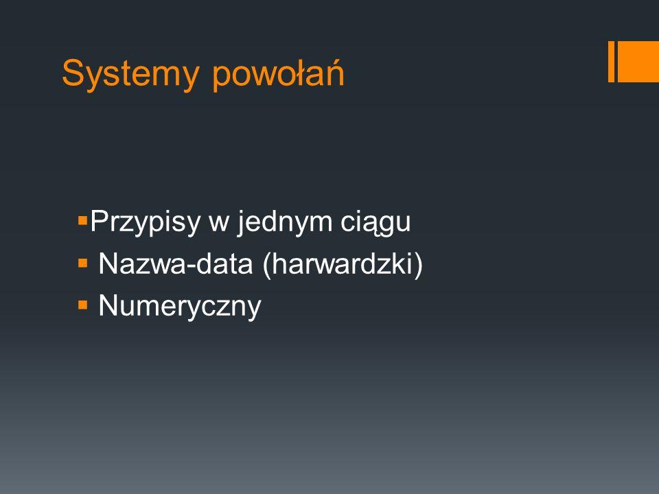 Systemy powołań Przypisy w jednym ciągu Nazwa-data (harwardzki) Numeryczny