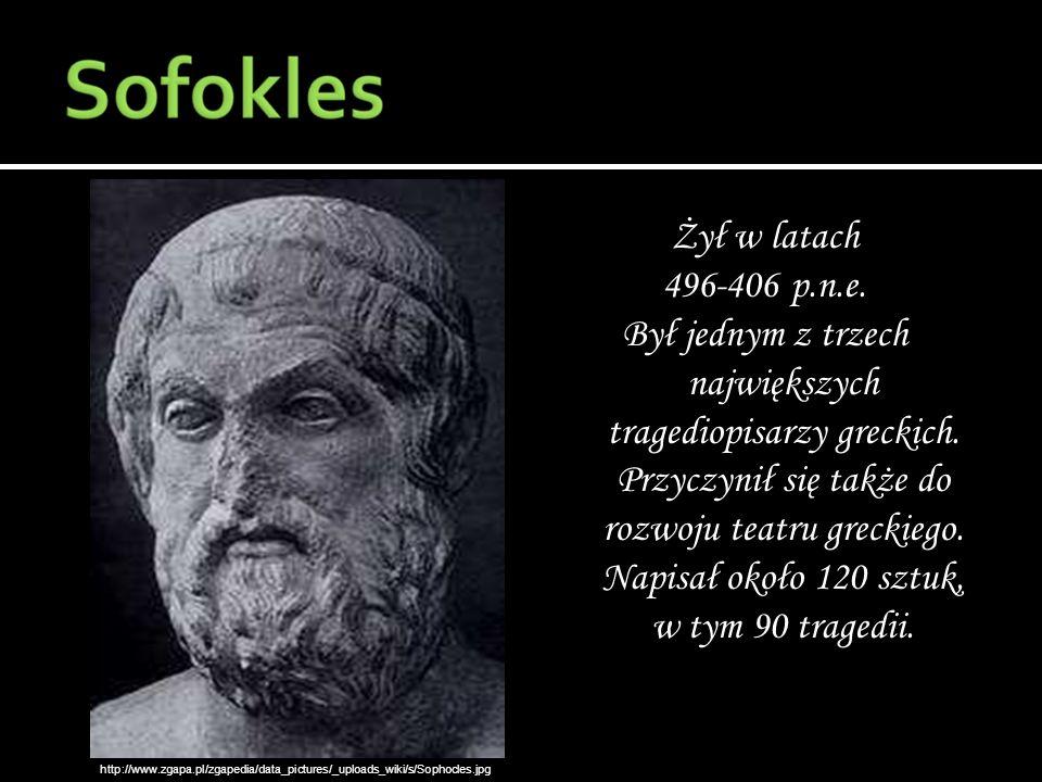 Żył w latach 496-406 p.n.e. Był jednym z trzech największych tragediopisarzy greckich. Przyczynił się także do rozwoju teatru greckiego. Napisał około