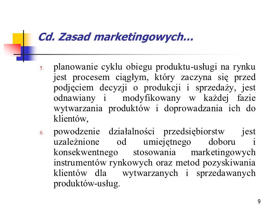 9 Cd. Zasad marketingowych... planowanie cyklu obiegu produktu-usługi na rynku jest procesem ciągłym, który zaczyna się przed podjęciem decyzji o prod