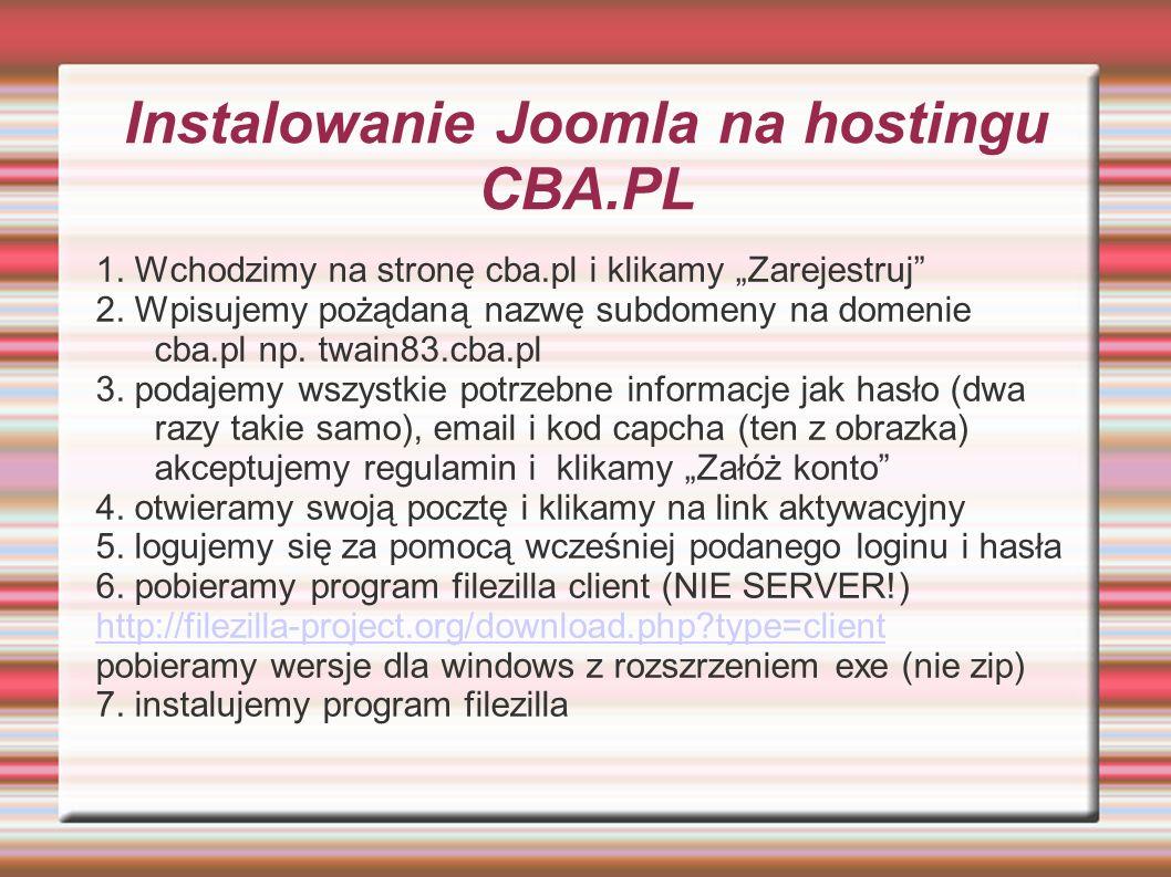 Instalacja joomla na hosting cba.pl cd..8. otwieramy program filezilla i podajemy nazwę hosta np..